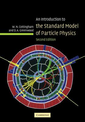 An Introduction to the Standard Model of Particle Physics - Cottingham, W N, and Greenwood, D a