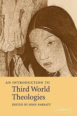 An Introduction to Third World Theologies - Parratt, John (Editor)