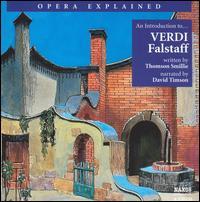 """An Introduction to Verdi's """"Falstaff"""" - Alessandro Cosentino (tenor); Anna Bonitatibus (mezzo-soprano); Anna Maria di Micco (contralto); David Timson;..."""