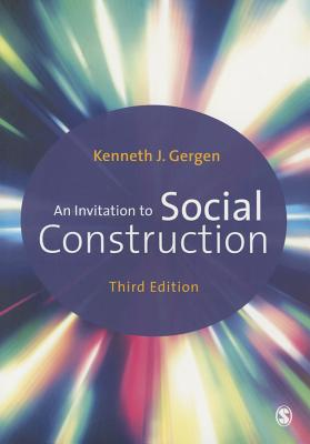An Invitation to Social Construction - Gergen, Kenneth J.