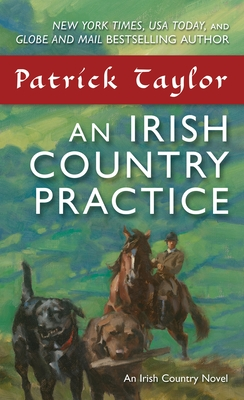 An Irish Country Practice: An Irish Country Novel - Taylor, Patrick