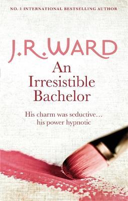 An Irresistible Bachelor - Ward, J. R.