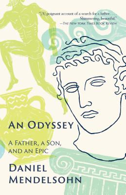 An Odyssey: A Father, a Son, and an Epic - Mendelsohn, Daniel
