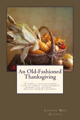 An Old-Fashioned Thanksgiving - Alcott, Louisa May