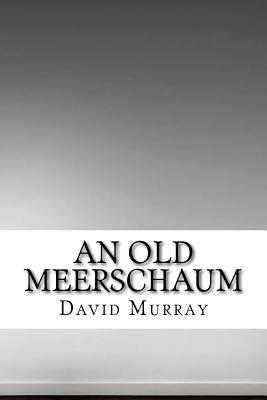 An Old Meerschaum - Murray, David Christie