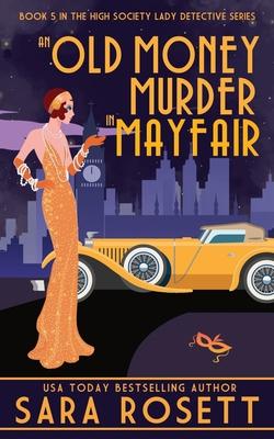 An Old Money Murder in Mayfair - Rosett, Sara