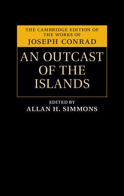 An Outcast of the Islands - Conrad, Joseph, and Simmons, Allan H. (Editor)