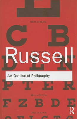An Outline of Philosophy - Russell, Bertrand, Earl, and Slater, John G (Introduction by)