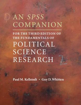 An SPSS Companion for the Third Edition of the Fundamentals of Political Science Research - Kellstedt, Paul M, and Whitten, Guy D