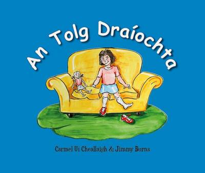 An Tolg Draiochta: The Magic Sofa - Ui Cheallaigh, Carmel, and Burns, Jimmy (Illustrator)