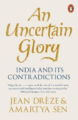 An Uncertain Glory: India and its Contradictions - Dreze, Jean, and Sen, Amartya, FBA