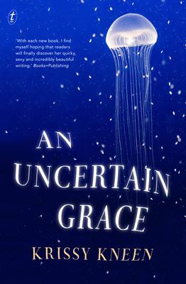 An Uncertain Grace - Kneen, Krissy