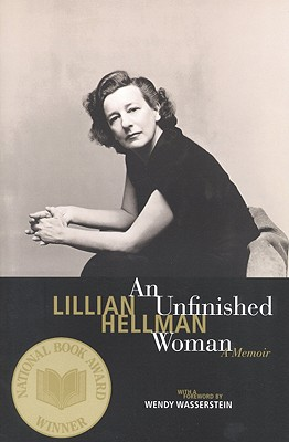 An Unfinished Woman: A Memoir - Hellman, Lillian, and Kellman, Lillian