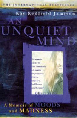 An Unquiet Mind - Jamison, Kay Redfield