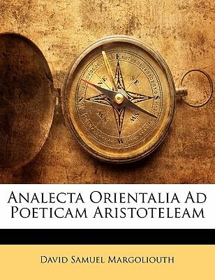 Analecta Orientalia Ad Poeticam Aristoteleam - Margoliouth, David Samuel