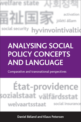 Analysing social policy concepts and language: Comparative and Transnational Perspectives - Beland, Daniel (Editor), and Petersen, Klaus (Editor)