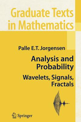 Analysis and Probability: Wavelets, Signals, Fractals - Jorgensen, Palle E T, and Treadway, B