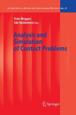 Analysis and Simulation of Contact Problems - Wriggers, Peter (Editor), and Nackenhorst, Udo (Editor)