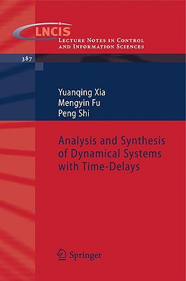 Analysis and Synthesis of Dynamical Systems with Time-Delays - Xia, Yuanqing