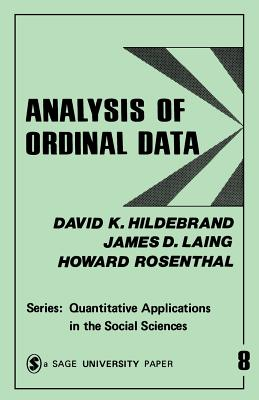 Analysis of Ordinal Data - Hildebrand, David K, and Laing, James D, Dr., and Rosenthal, Howard L