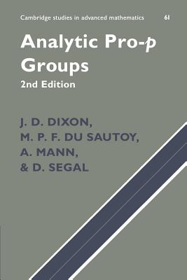 Analytic Pro-P Groups - Dixon, J D, and Du Sautoy, M P F, and Mann, A