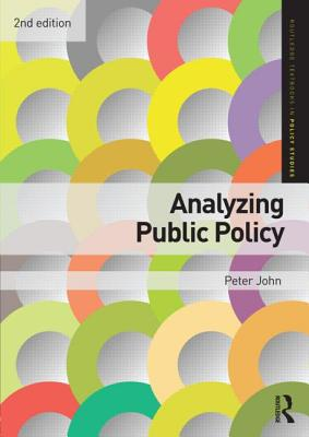 Analyzing Public Policy - John, Peter, Dr.