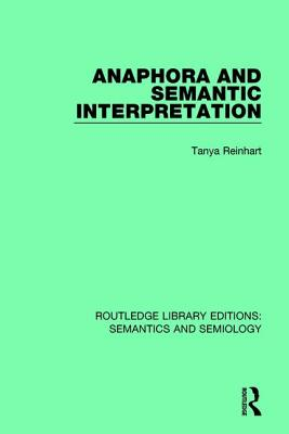 Anaphora and Semantic Interpretation - Reinhart, Tanya