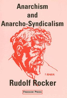 Anarchism and Anarcho-Syndicalism - Rocker, Rudolf