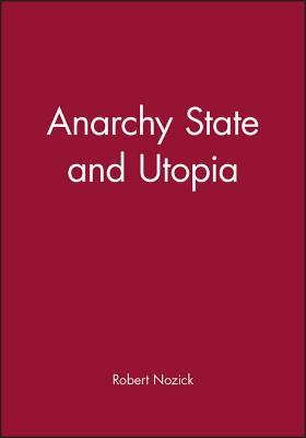 Anarchy, State and Utopia - Nozick, Robert