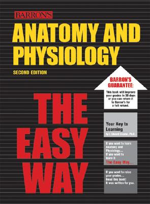Anatomy and Physiology the Easy Way - Alcamo, I. Edward, and Krumhardt, Barbara
