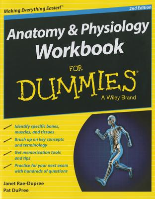 Anatomy and Physiology Workbook for Dummies - Rae-Dupree, Janet, and Dupree, Pat