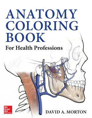 Anatomy Coloring Book for Health Professions - Morton, David A., and Albertine, Kurt H., Dr.