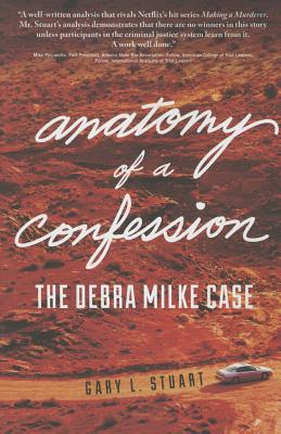 Anatomy of a Confession: The Debra Milke Case - Stuart, Gary L
