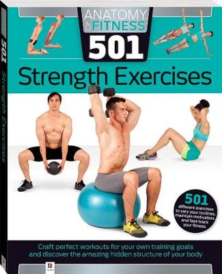 Anatomy of Fitness 501 Strength Exercises - Diamond-Walker, Natasha