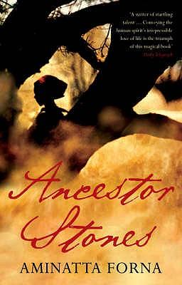 Ancestor Stones - Forna, Aminatta