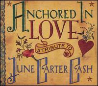 Anchored in Love: A Tribute to June Carter Cash - Various Artists