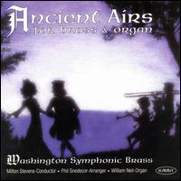 Ancient Airs for Brass & Organ - William Neil (organ); Washington Symphonic Brass; Milton Stevens (conductor)
