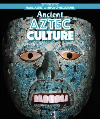 Ancient Aztec Culture - Mahoney, Emily