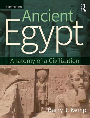 Ancient Egypt: Anatomy of a Civilization - Kemp, Barry J.