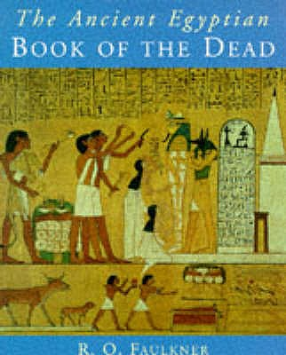 Ancient Egyptian Book of the Dead - Andrews, Carol (Volume editor), and Faulkner, R. O. (Translated by)