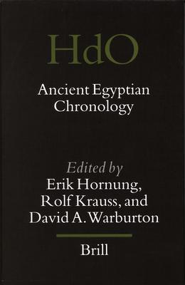 Ancient Egyptian Chronology - Hornung, Erik (Editor), and Krauss, Rolf (Editor), and Warburton, David A. (Editor)