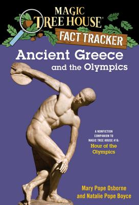 Ancient Greece and the Olympics: A Nonfiction Companion to Magic Tree House #16: Hour of the Olympics - Osborne, Mary Pope, and Boyce, Natalie Pope