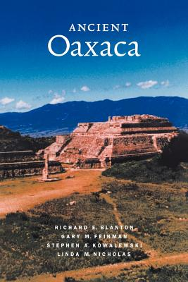 Ancient Oaxaca - Blanton, Richard, and Kowalewski, S, and Feinman, G