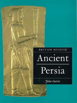 Ancient Persia - Curtis, John