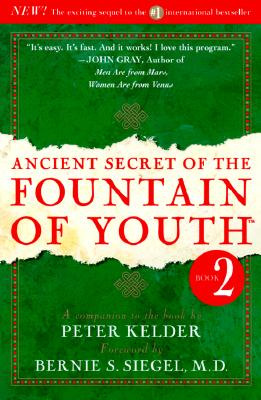 Ancient Secret of the Fountain of Youth, Book 2: A Companion to the Book by Peter Kelder - Kelder, Peter