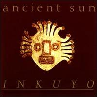 Ancient Sun - Inkuyo