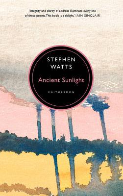 Ancient Sunlight - Watts, Stephen