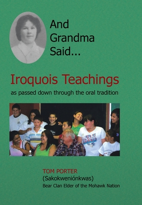 And Grandma Said... Iroquois Teachings - Porter, Tom