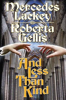 And Less Than Kind - Lackey, Mercedes, and Gellis, Roberta