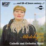...And Life Of Future Century: Catholic And Orthodox Music